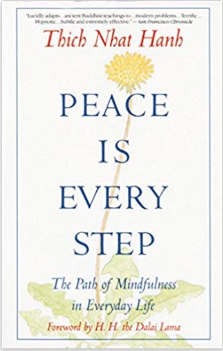 Meditation and mindfulness master, Thich Nhat Hanh's book, Peace is Every Step. Excellent book for meditation and mindfulness practitioners.